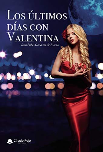 Los últimos días con Valentina de Juan Pablo Gándara de Toreno