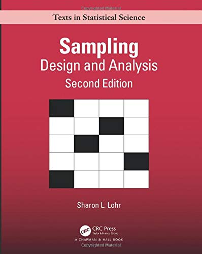 Sampling: Design and Analysis (Chapman & Hall/Crc Texts in Statistical Science)