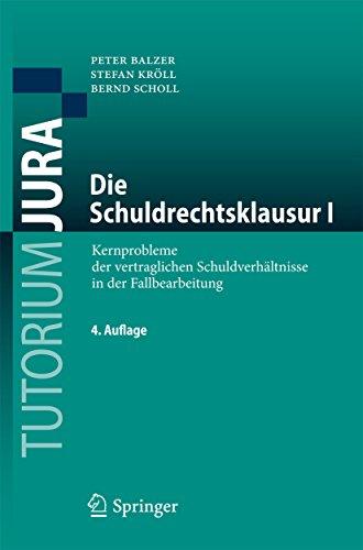 Die Schuldrechtsklausur I: Kernprobleme der vertraglichen Schuldverhältnisse in der Fallbearbeitung (Tutorium Jura)