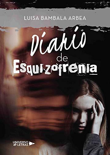 Diario de Esquizofrenia por Luisa Bambala Arbea