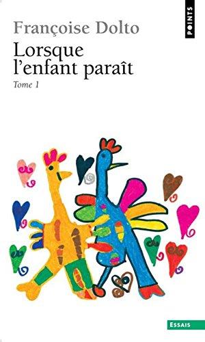 Lorsque l'enfant paraît, tome 1 par Françoise Dolto