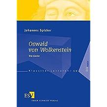 Oswald von Wolkenstein: Die Lieder (Klassiker-Lektüren (KLR), Band 10)