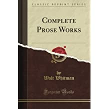 Complete Prose Works (Classic Reprint)