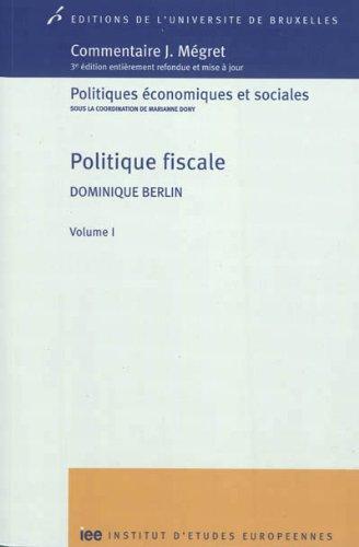 Politique fiscale : Volume 1 par Dominique Berlin
