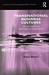 Transnational Business Cultures: Life and Work in a Multinational Corporation (Cross-Cultural Management)