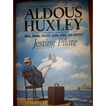 Jesting Pilate: Travels through India, Burma, Malaya, Japan, China, and America