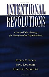 Intentional Revolutions Organizatio(LSI): A Seven-Point Strategy for Transforming Organizations (Gestalt Institute of Cleveland Publication)