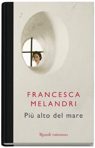 Francesca Melandri: »Più alto del mare« auf Bücher Rezensionen
