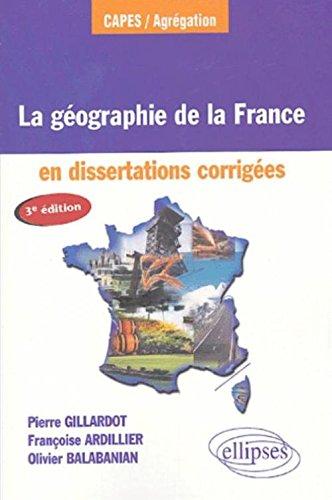 La géographie de la France : En dissertations corrigées