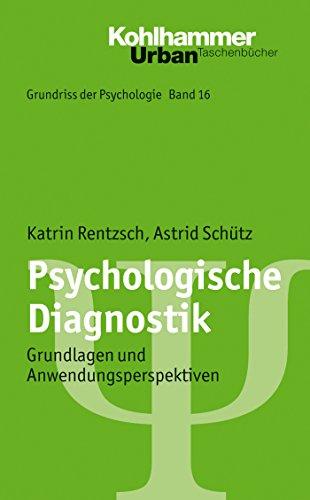 Psychologische Diagnostik: Grundlagen und Anwendungsperspektiven (Urban-Taschenbücher 565)