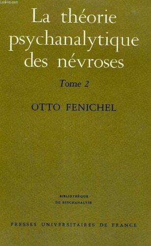 La thorie psychanalytique des nvroses : Les psychonvroses (suite et fin) : Evolution et thrapeutique des nvroses - Tome 2 - Bibliographie - Index