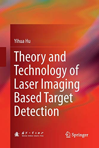 Theory and Technology of Laser Imaging Based Target Detection -