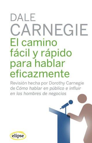 El camino fácil y rápido para hablar eficazmente (Elipse) por Dale Carnegie