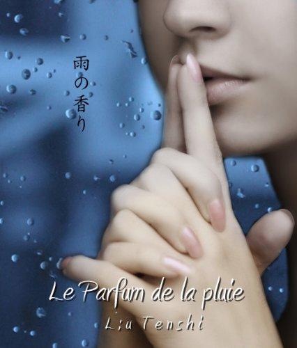 En ligne téléchargement Le Parfum de la pluie epub, pdf
