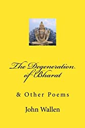 The Degeneration of Bharat by John Wallen (2012-02-12)