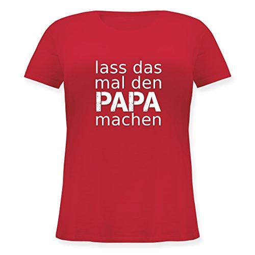 Sprüche - Lass das mal den Papa Machen - L (48) - Rot - JHK601 - Lockeres Damen-Shirt in großen Größen mit Rundhalsausschnitt