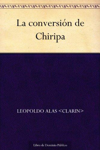 La conversión de Chiripa por Leopoldo Alas <Clarin>