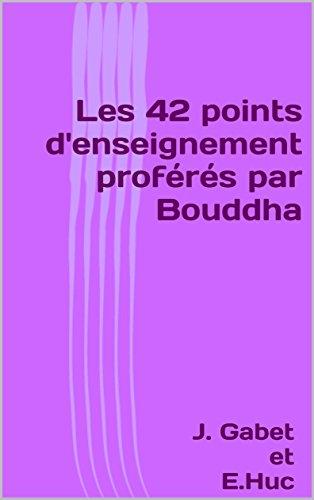 Les 42 points d'enseignement proférés par Bouddha par Joseph Gabet