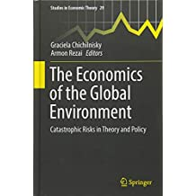 The Economics of the Global Environment: Catastrophic Risks in Theory and Policy (Studies in Economic Theory)