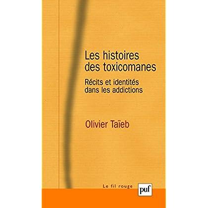 Les histoires des toxicomanes: Récits et identités dans les addictions (Fil rouge (le))