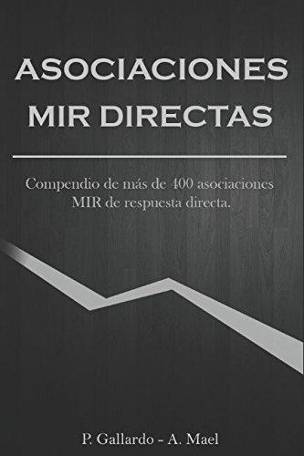 Asociaciones MIR directas: Compendio de 400 asociaciones MIR directas. por A. Mael