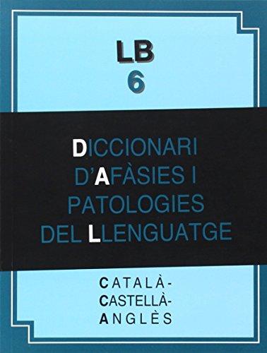 Diccionari d'afàsies i patologies del llenguatge: català-castellà-anglès-(LB6) (Altres obres)