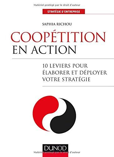 Coopétition en action - 10 leviers pour élaborer et déployer votre stratégie par Saphia Richou
