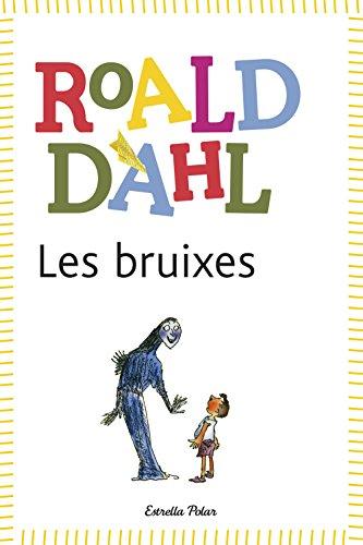 Les Bruixes (BIBLIOTECA ROALD DAHL (EP)) por Roald Dahl
