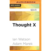 Thought X: Fictions and Hypotheticals (Science Into Fiction)