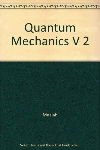 Quantum Mechanics, Vol. 2 by Albert Messiah (1963-08-01)