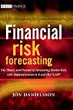 Financial Risk Forecasting: The Theory and Practice of Forecasting Market Risk with Implementation in R and Matlab (Wiley Finance Series) - Jon Danielsson