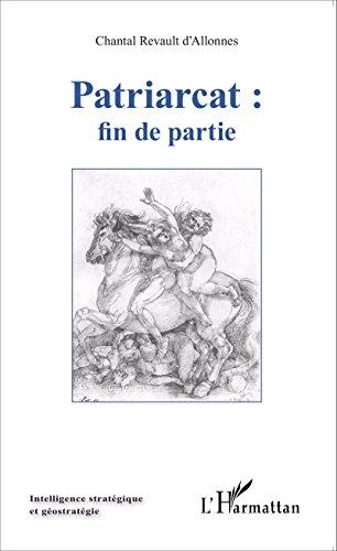 Patriarcat : fin de partie (Intelligence stratégique et géostratégie) par Chantal Revault d'Allonnes