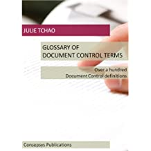 Glossary of Document Control Terms: Over a hundred Document Control definitions (English Edition)