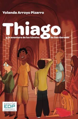 Thiago y la aventura de los túneles de San Germán por Yolanda Arroyo Pizarro