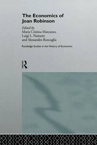 The Economics of Joan Robinson (Routledge Studies in the History of Economics)