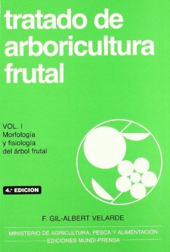 Tratado de arboricultura frutal, vol. I por Fernando Gil-Albert Velarde