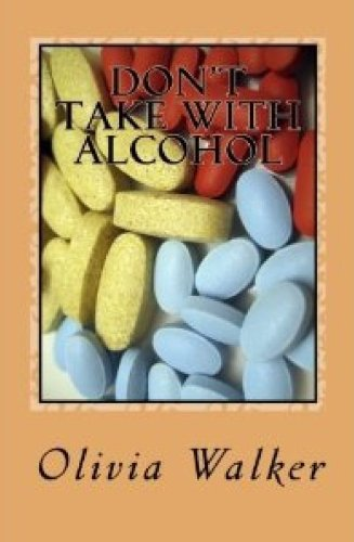Don't Take With Alcohol (English Edition)