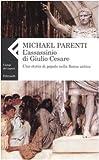 L'assassinio di Giulio Cesare. Una storia di popolo nella Roma antica