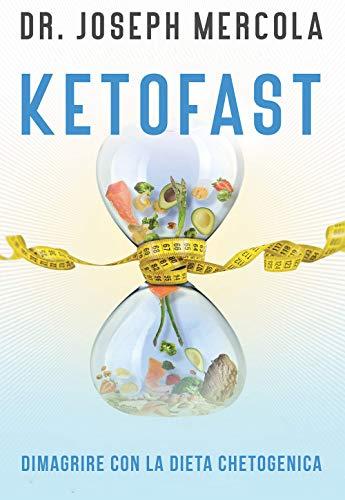 Ketofast. Dimagrire con la dieta chetogenica