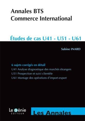 Annales BTS Commerce International: Etudes de cas U41 - U5 - U61