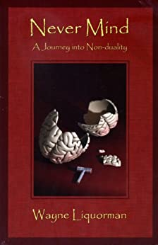 Never Mind - A Journey into Non-duality (English Edition) di [Liquorman, Wayne]
