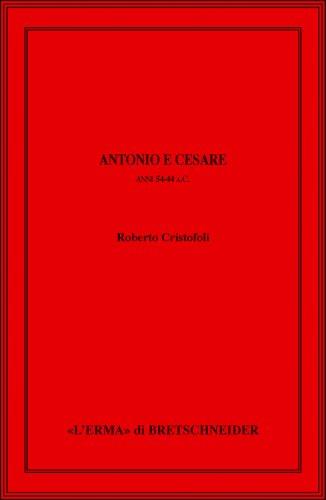 Antonio e Cesare. Anni 54-44 a.C.
