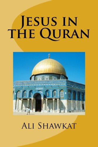 Jesus in the Quran (Jesus in Islam, Band 1)
