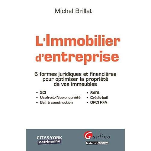 L'immobilier d'entreprise : 6 formes juridiques et financières pour optimiser la propriété de vos immeubles