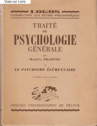 Traité De Psychologie Générale - Tome 1 Le Psychisme Élémentaire