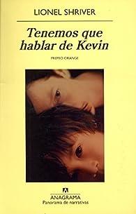 Tenemos que hablar de Kevin par Lionel Shriver