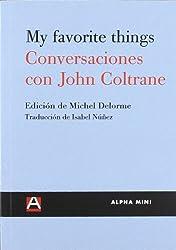 My favourite things : conversaciones con John Coltrane (ALPHA MINI)