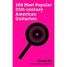Focus On: 100 Most Popular 21St-century American Guitarists: Chris Cornell, Chuck Berry, Taylor Swift, Prince (musician), Bob Dylan, Paul Simon, Slash ... Villa, Chris Stapleton, Luke Bryan, etc.