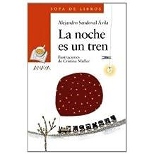 La noche es un tren (Literatura Infantil (6-11 Años) - Sopa De Libros)