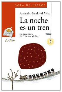 La Noche Es UN Tren (Sopa De Libros: Serie Naranja/ Soup of Books: Orange Series)